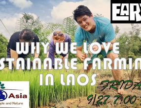 EARTH Talks: Why We Love Sustainable Farming in Laos, September 27, 2019